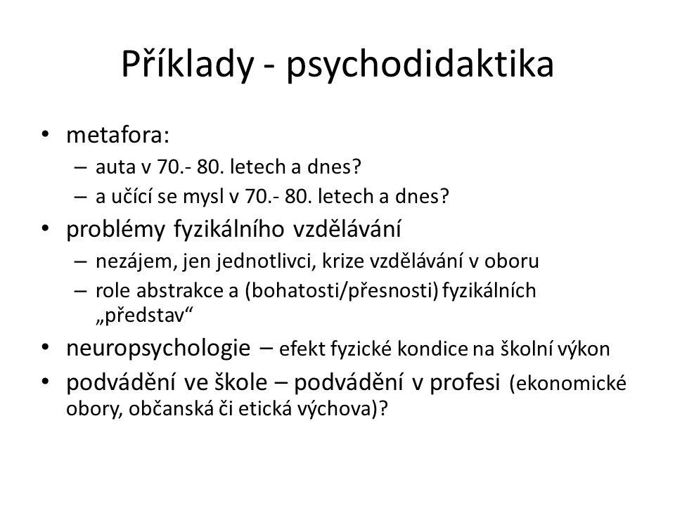 Příklady - psychodidaktika • metafora: – auta v 70.- 80.