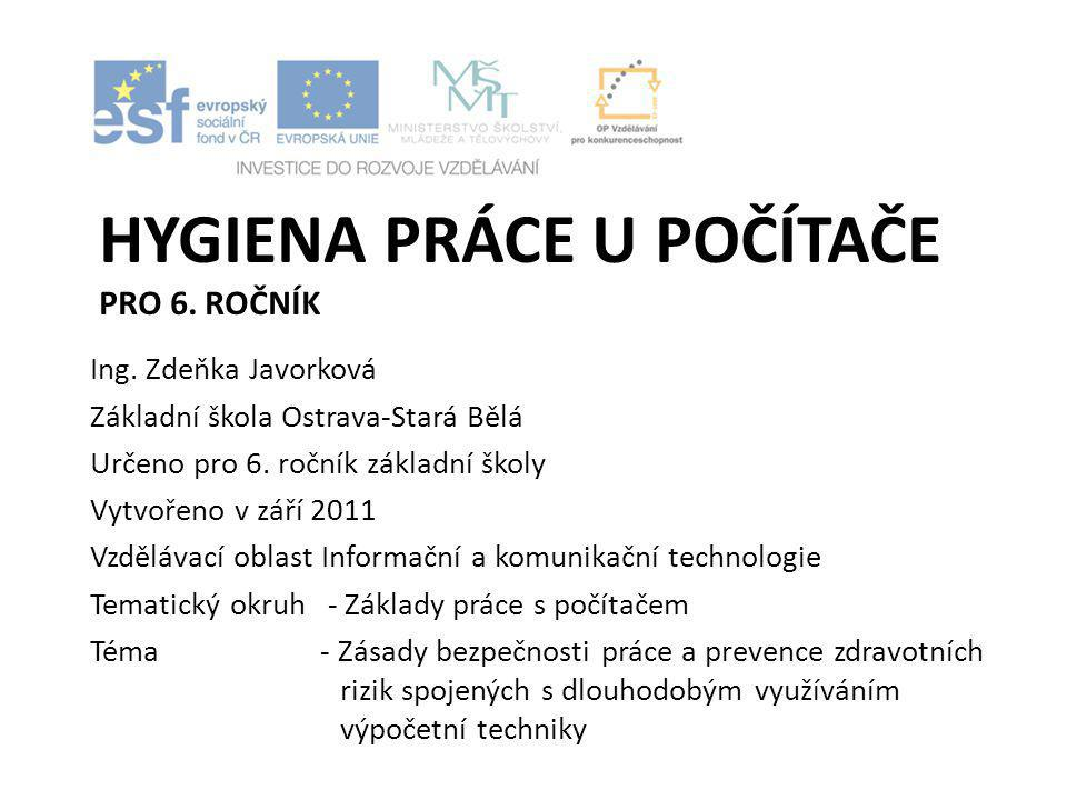 HYGIENA PRÁCE U POČÍTAČE PRO 6.ROČNÍK Ing.