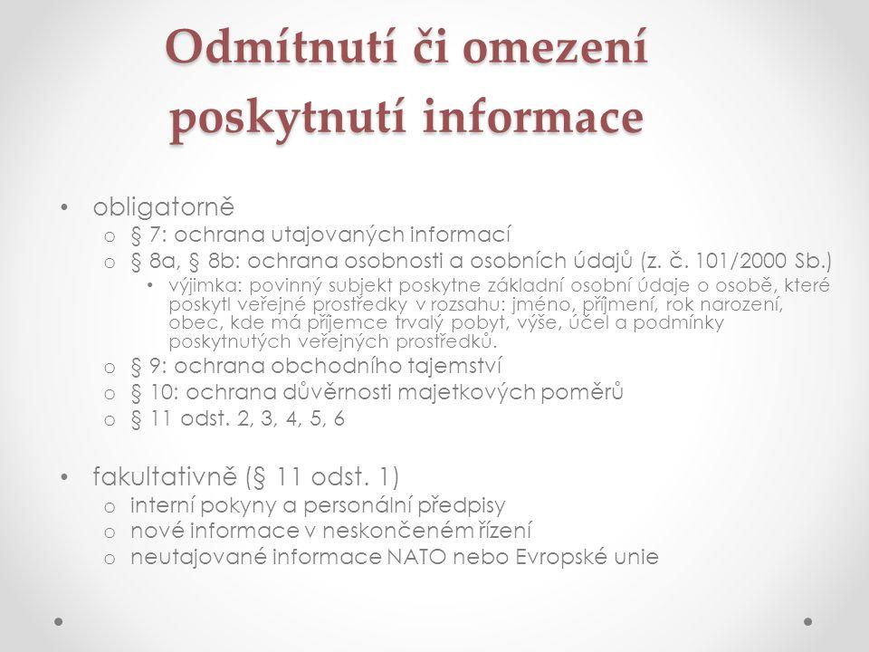 Odmítnutí či omezení poskytnutí informace • obligatorně o § 7: ochrana utajovaných informací o § 8a, § 8b: ochrana osobnosti a osobních údajů (z.