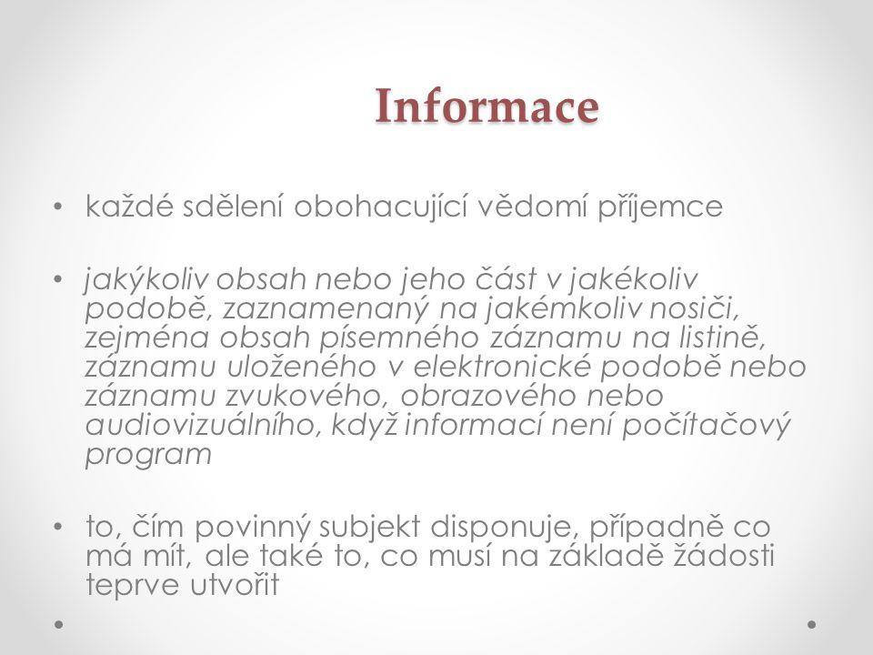 """Přístup k informacím • aktivní zpřístupňování informací = poskytování informací neomezenému počtu osob, povinnost vyplývající ze zákona • """"pasivní zpřístupňování informací = poskytování informací na základě žádosti"""