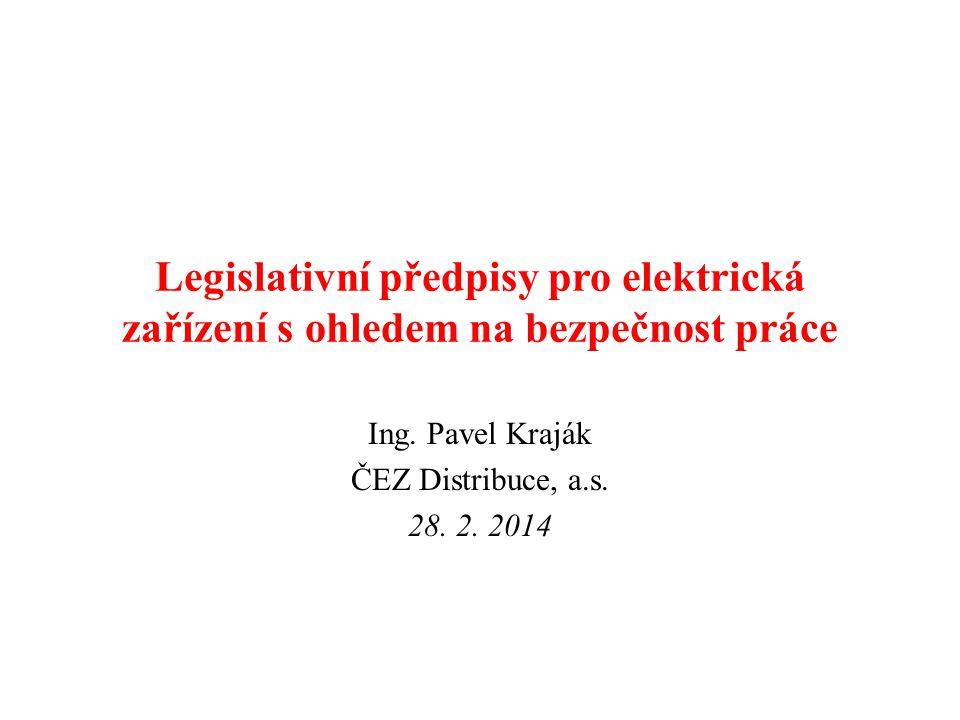 Legislativní předpisy pro elektrická zařízení s ohledem na bezpečnost práce Ing.