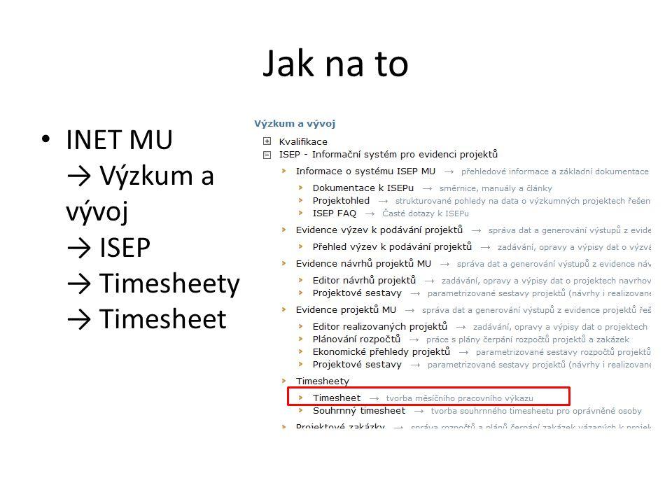 Jak na to • INET MU → Výzkum a vývoj → ISEP → Timesheety → Timesheet