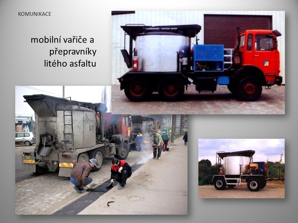 KOMUNIKACE mobilní vařiče a přepravníky litého asfaltu