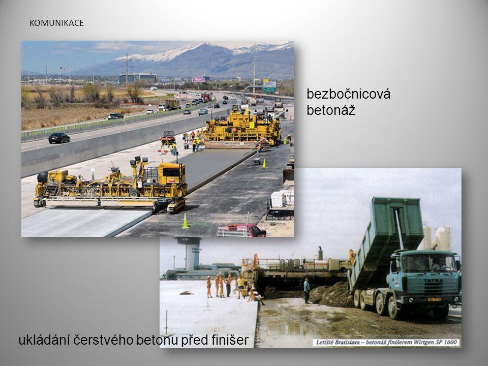 KOMUNIKACE ukládání čerstvého betonu před finišer bezbočnicová betonáž