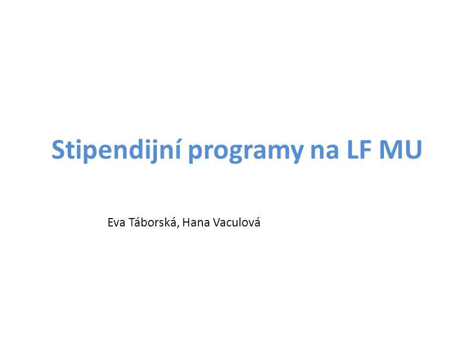 Stipendijní programy na LF MU Eva Táborská, Hana Vaculová