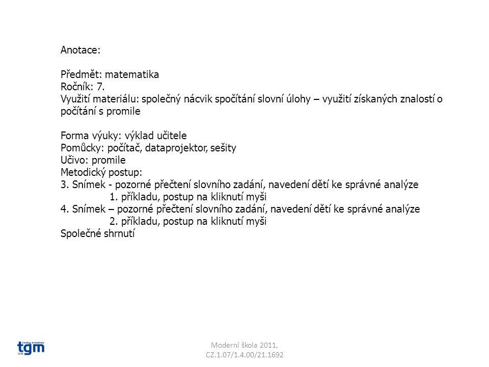 Anotace: Předmět: matematika Ročník: 7. Využití materiálu: společný nácvik spočítání slovní úlohy – využití získaných znalostí o počítání s promile Fo