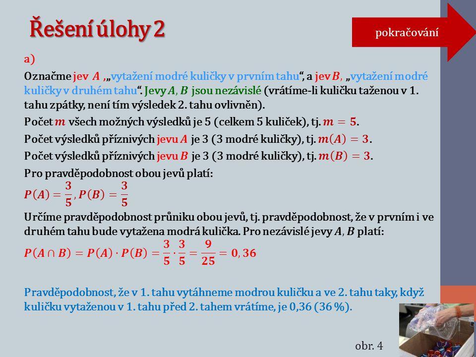 Řešení úlohy 2 pokračování obr. 4