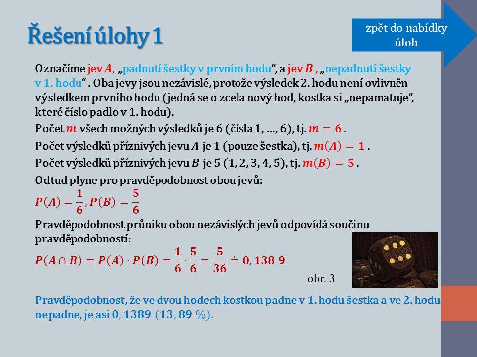 Úloha 2 Z osudí, ve kterém jsou tři kuličky modré a dvě červené, vytáhneme postupně, tj.