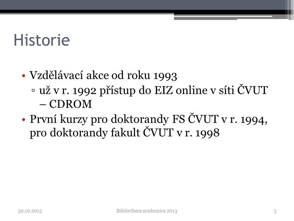 Historie •Vzdělávací akce od roku 1993 ▫už v r.