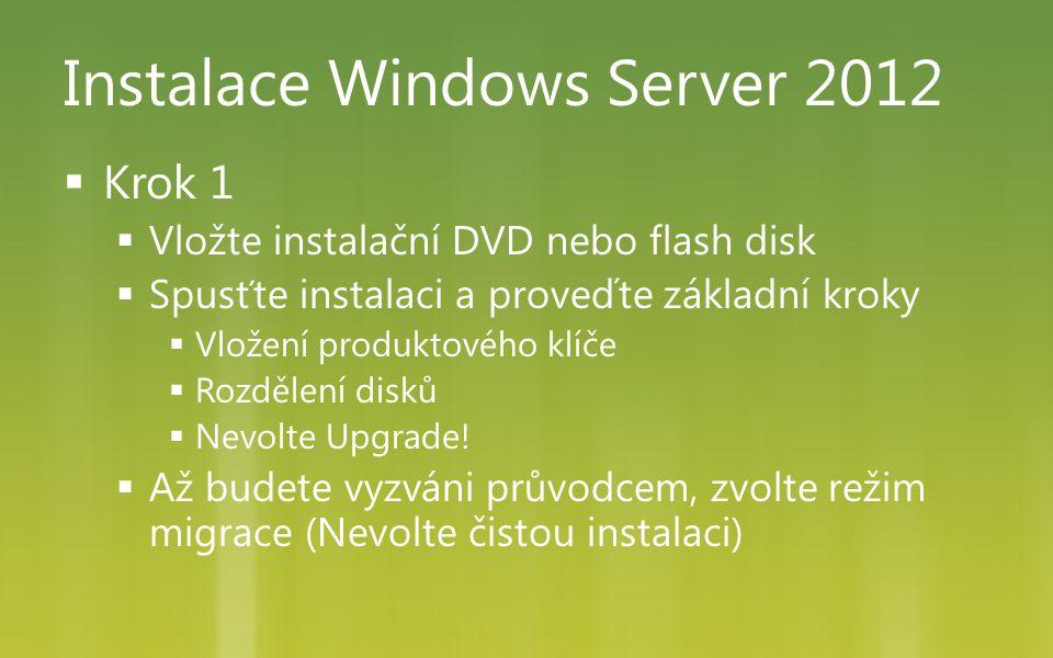 Instalace Windows Server 2012  Krok 1  Vložte instalační DVD nebo flash disk  Spusťte instalaci a proveďte základní kroky  Vložení produktového kl