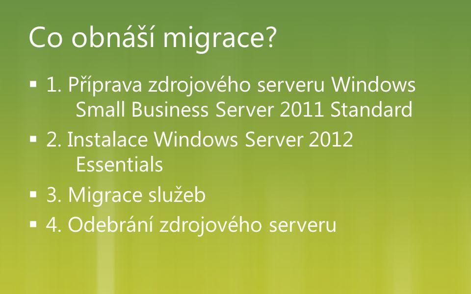 """Migrace  Konfigurujte síťové služby  Na cílovém serveru nastavit """"Anywhere access  Na routeru nastavte port forward pro  80 HTTP Web Traffic  443 HTTPS Web Traffic  25 SMTP (pouze pokud máte nadále Exchange)"""