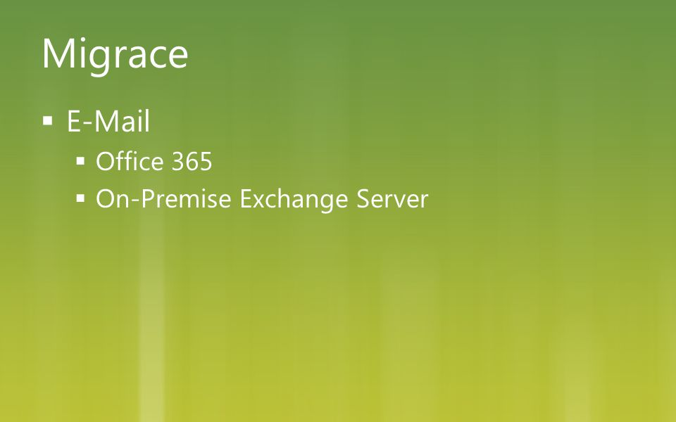 Migrace  E-Mail  Office 365  On-Premise Exchange Server