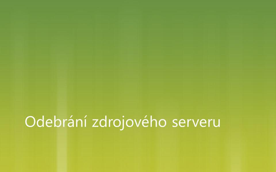 Odebrání zdrojového serveru