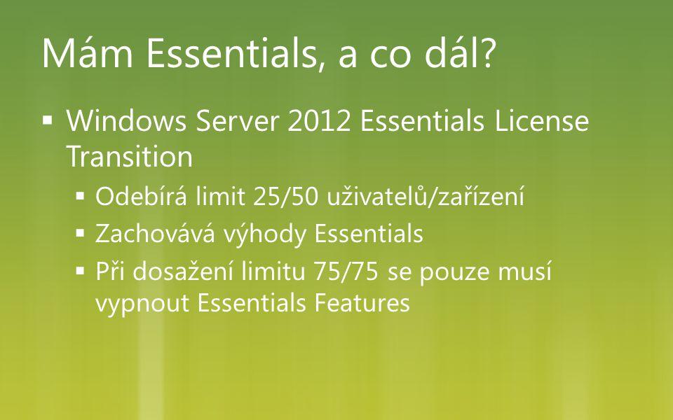  Windows Server 2012 Essentials License Transition  Odebírá limit 25/50 uživatelů/zařízení  Zachovává výhody Essentials  Při dosažení limitu 75/75