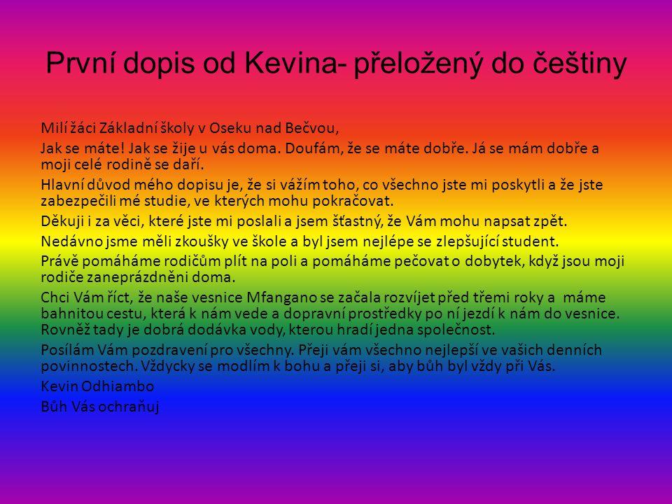 První dopis od Kevina- přeložený do češtiny Milí žáci Základní školy v Oseku nad Bečvou, Jak se máte.