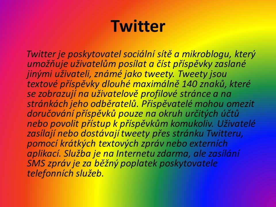 Twitter Twitter je poskytovatel sociální sítě a mikroblogu, který umožňuje uživatelům posílat a číst příspěvky zaslané jinými uživateli, známé jako tweety.