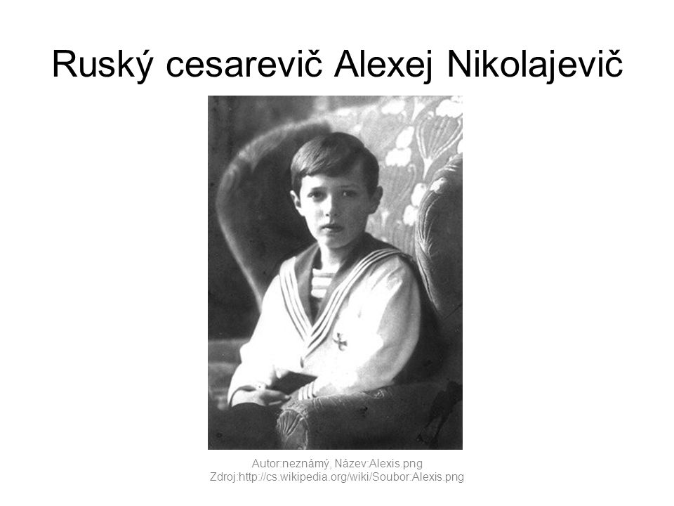 Ruský cesarevič Alexej Nikolajevič Autor:neznámý, Název:Alexis.png Zdroj:http://cs.wikipedia.org/wiki/Soubor:Alexis.png
