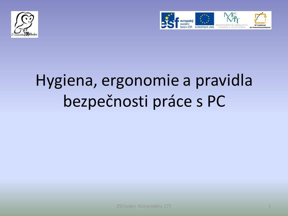 Hygiena, ergonomie a pravidla bezpečnosti práce s PC 1ZŠChodov, Komenského 273