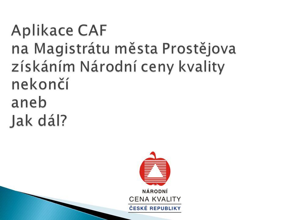 Aplikace CAF na Magistrátu města Prostějova získáním Národní ceny kvality nekončí aneb Jak dál?