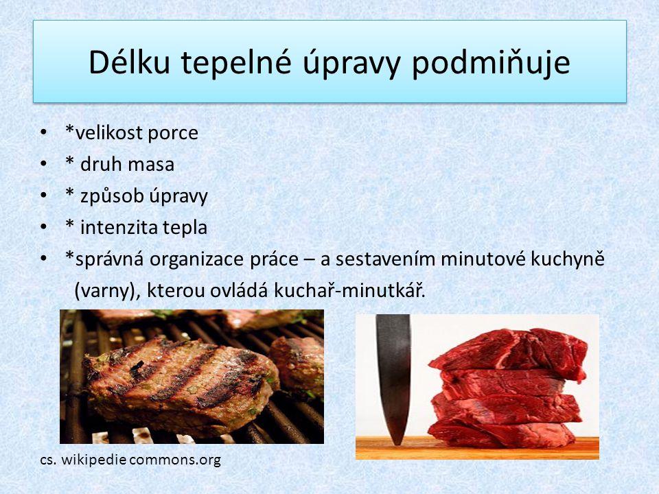 Příprava pokrmu na objednávku • Minutkové pokrmy připravujeme z prvotřídních potravin.