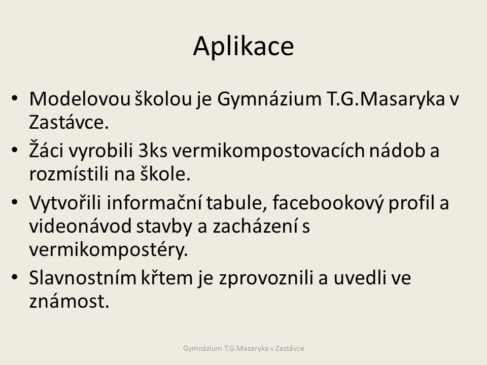 Aplikace • Modelovou školou je Gymnázium T.G.Masaryka v Zastávce.