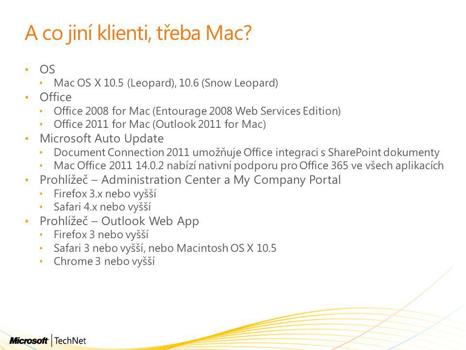 A co jiní klienti, třeba Mac? • OS • Mac OS X 10.5 (Leopard), 10.6 (Snow Leopard) • Office • Office 2008 for Mac (Entourage 2008 Web Services Edition)
