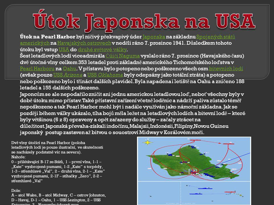 Útok na Pearl Harbor byl ni č ivý p ř ekvapivý úder Japonska na základnu Spojených stát ů amerických na Havajských ostrovech v ned ě li ráno 7.
