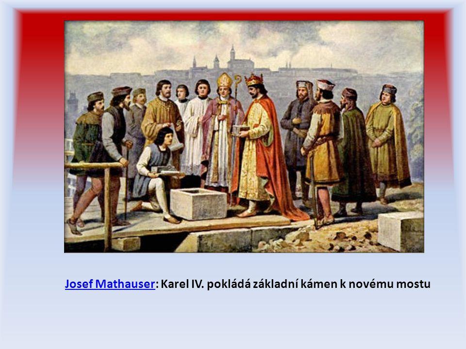 Josef MathauserJosef Mathauser: Karel IV. pokládá základní kámen k novému mostu