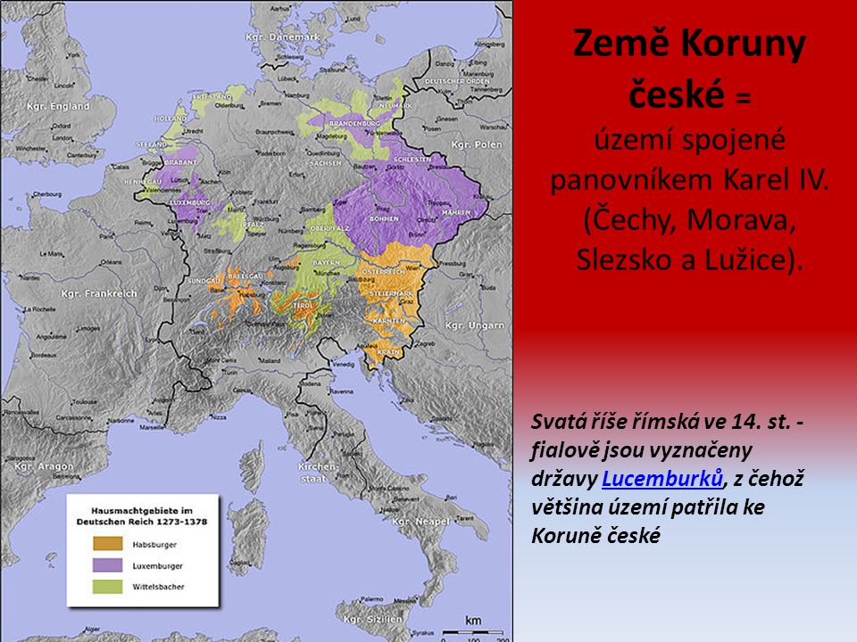 Země Koruny české = území spojené panovníkem Karel IV.