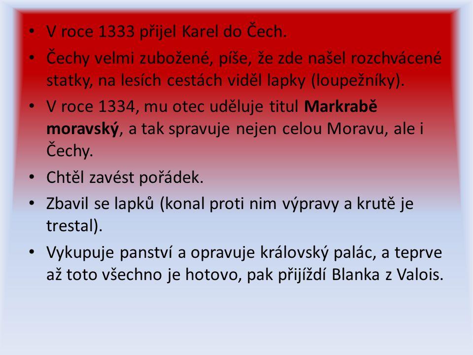 • V roce 1333 přijel Karel do Čech.