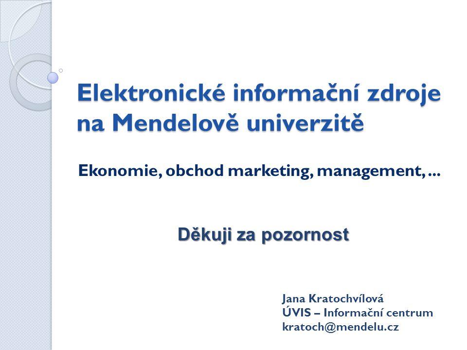 Elektronické informační zdroje na Mendelově univerzitě Ekonomie, obchod marketing, management,...