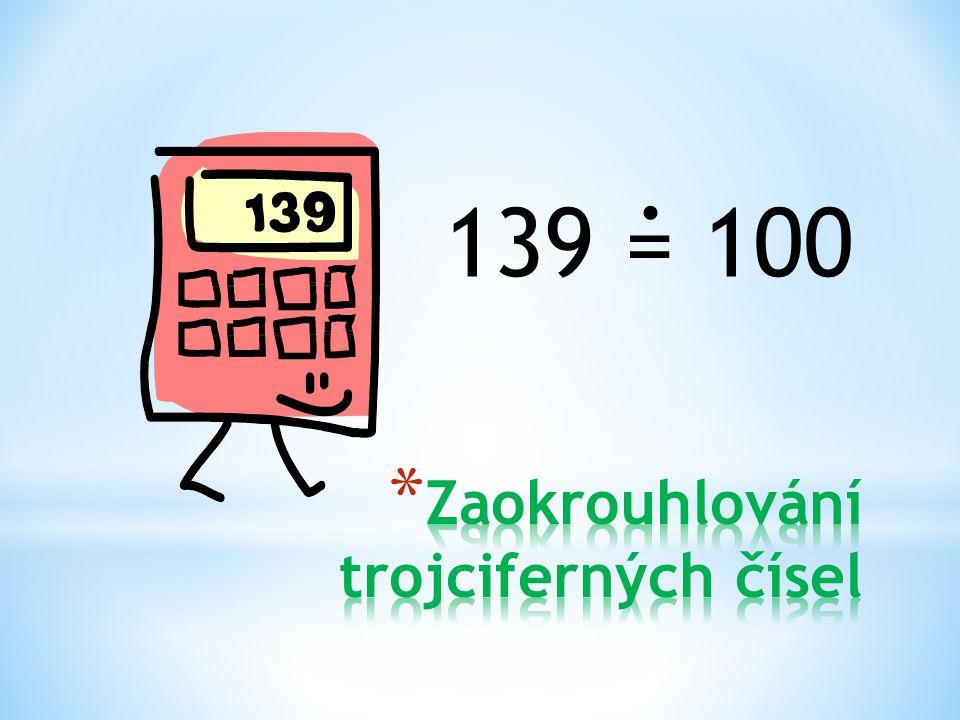  Zaokrouhlování trojciferných čísel na stovky  Výpočty zaokrouhlování na stovky  Zaokrouhlování trojciferných čísel na desítky  Výpočty zaokrouhlování trojciferných čísel na desítky