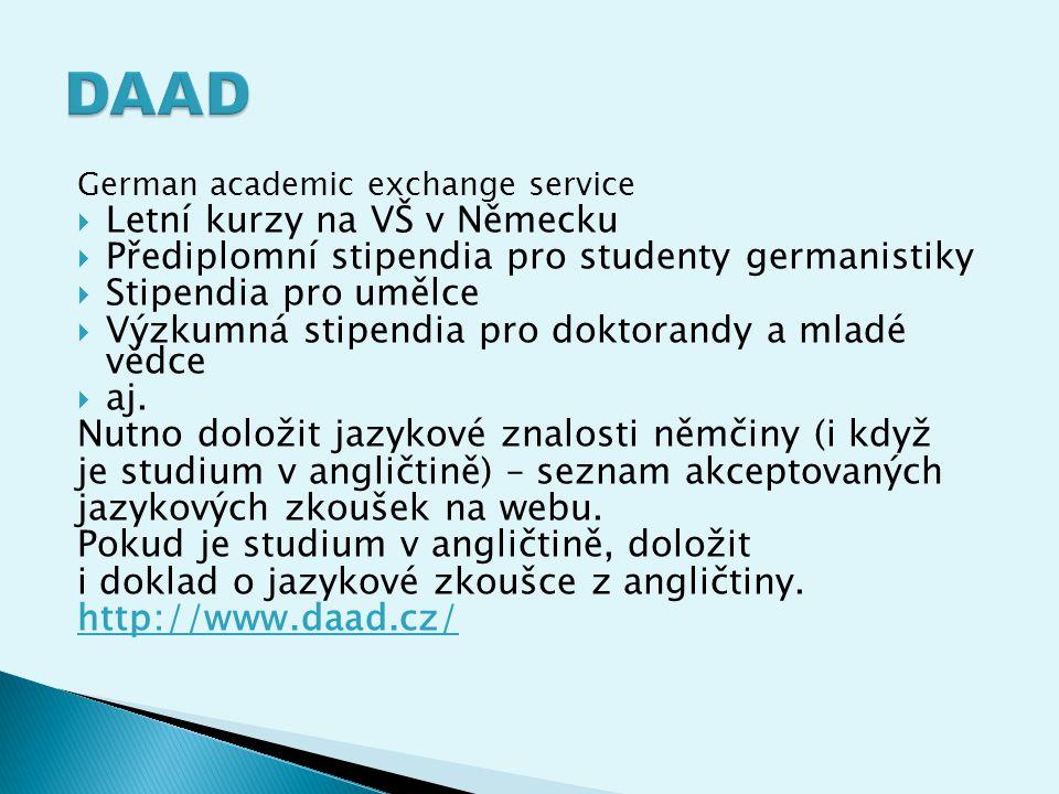  Stipendia semestrální až roční stipendia, krátkodobá vědecká výzkumná stipendia – především pro přípravu diplomové nebo doktorské práce; výzkumný pobyt (student nejméně ve 3.
