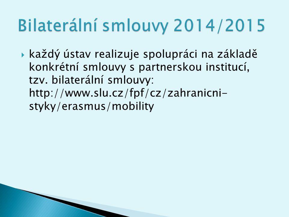  STUDIJNÍ POBYTY  PRACOVNÍ STÁŽE Zatímco do tohoto akademického roku bylo možné zúčastnit se obou druhů pobytů pouze jednou, od akademického roku 2014/15 je to možné opakovaně!