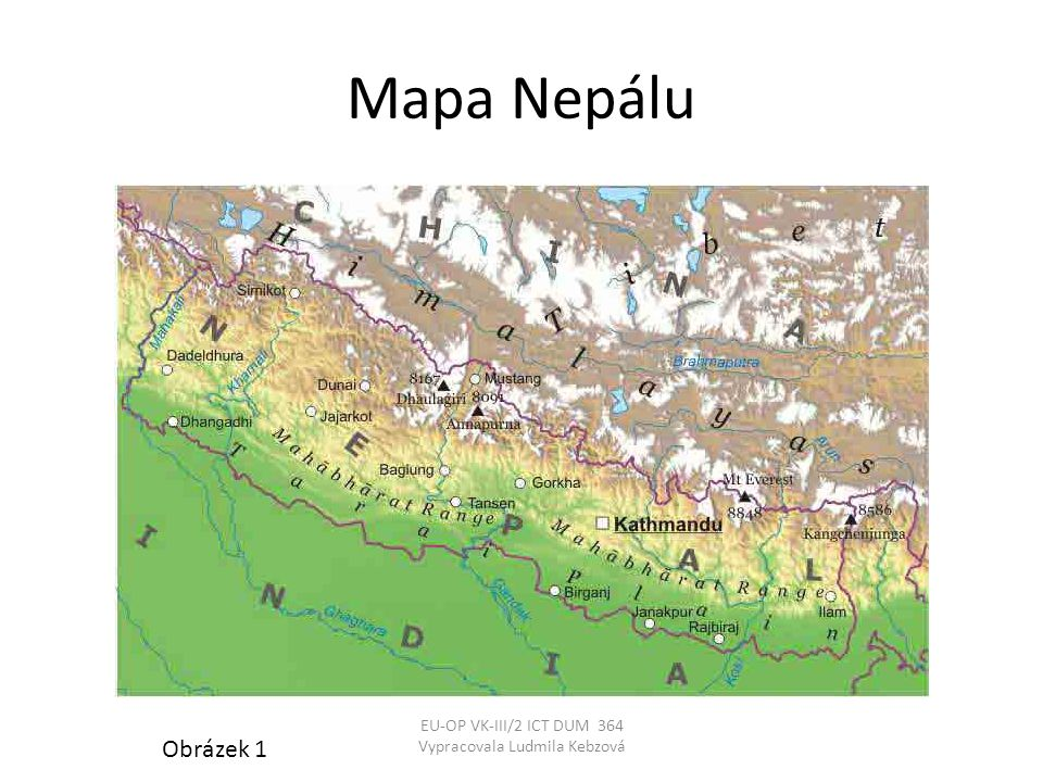 Mapa Nepálu EU-OP VK-III/2 ICT DUM 364 Vypracovala Ludmila Kebzová Obrázek 1