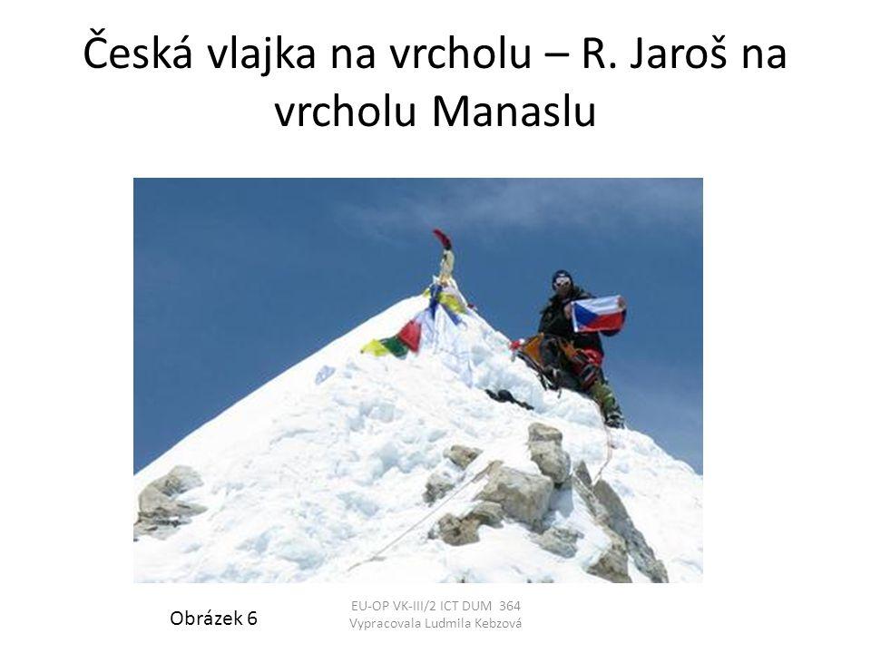 Česká vlajka na vrcholu – R.