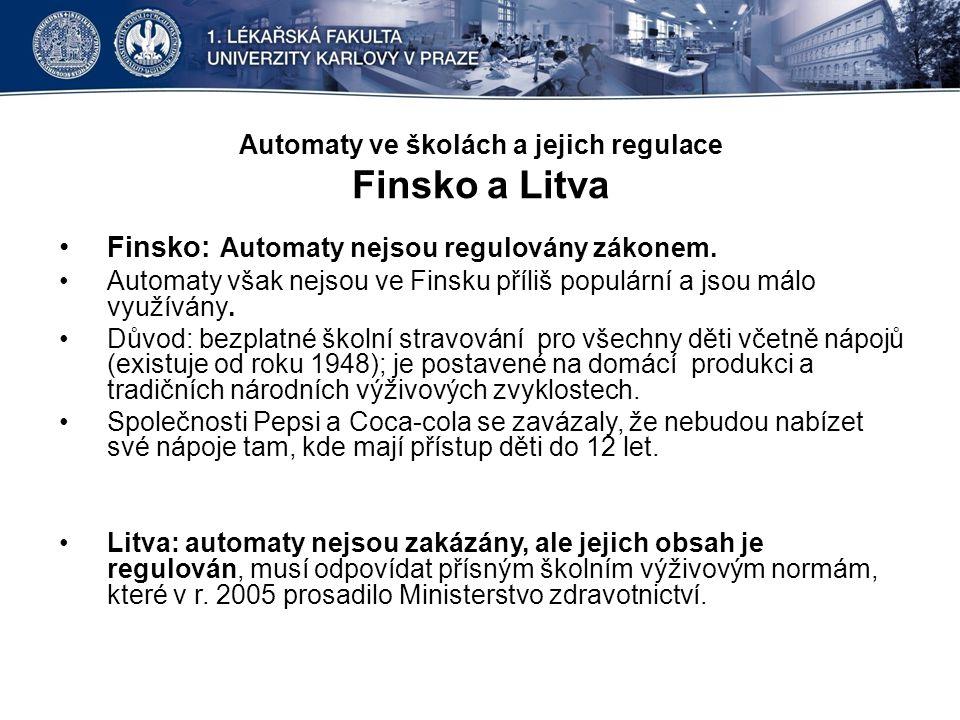 Automaty ve školách a jejich regulace Finsko a Litva •Finsko: Automaty nejsou regulovány zákonem.