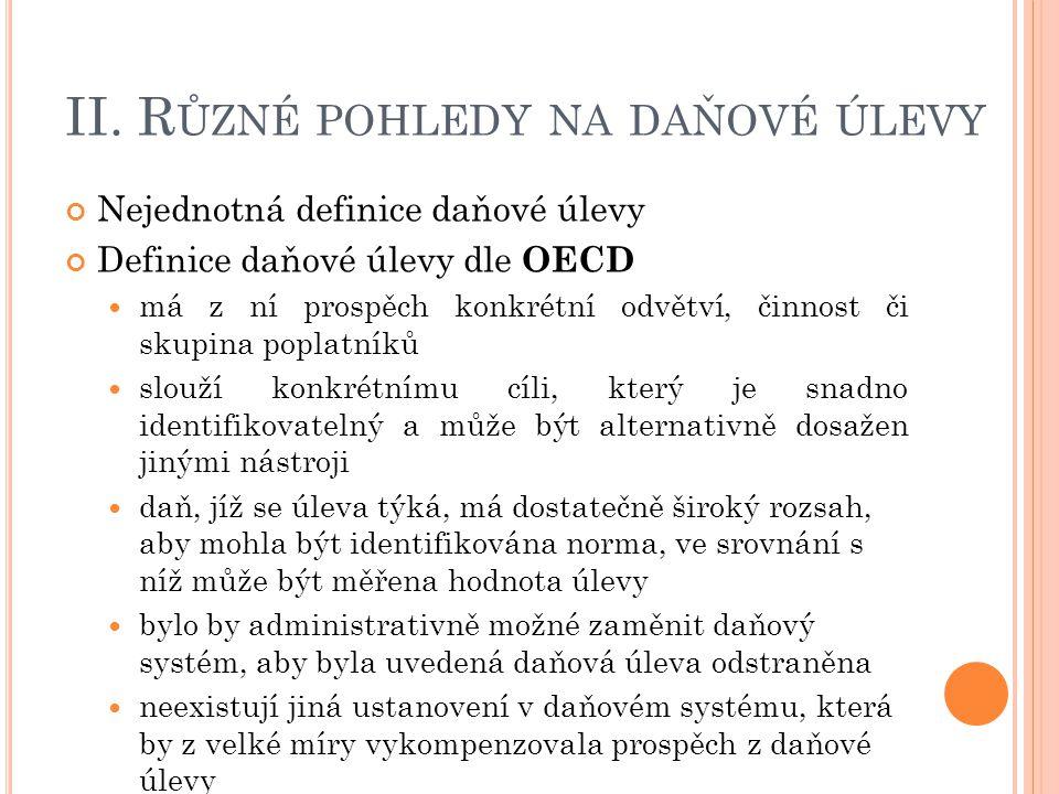 III.M ETODY KVANTIFIKACE DAŇOVÝCH VÝDAJŮ I. Metoda ušlých příjmů (revenue forgone method) II.