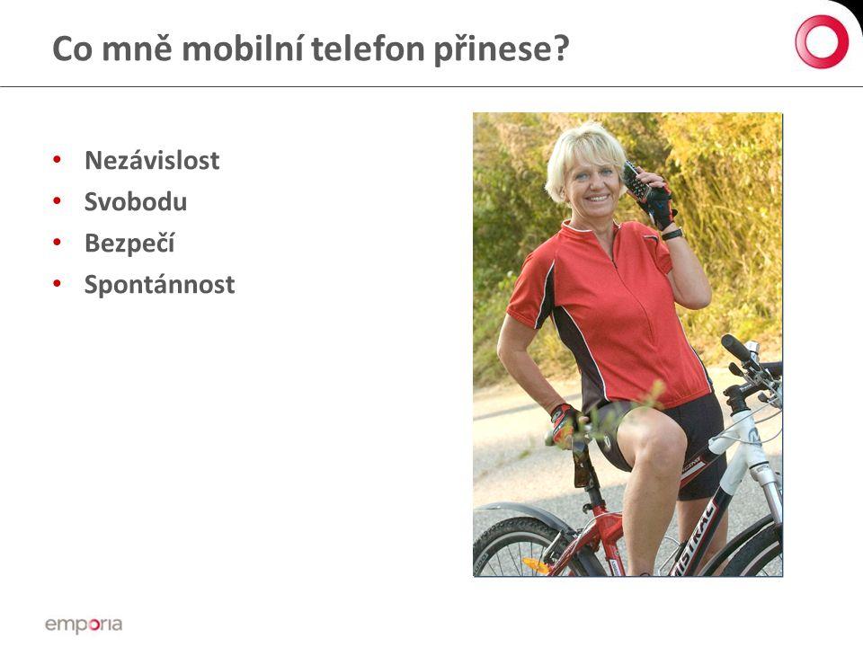 Co mně mobilní telefon přinese? • Nezávislost • Svobodu • Bezpečí • Spontánnost