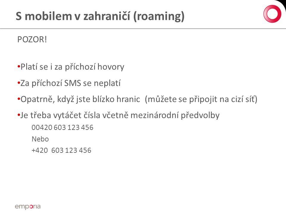 S mobilem v zahraničí (roaming) POZOR.