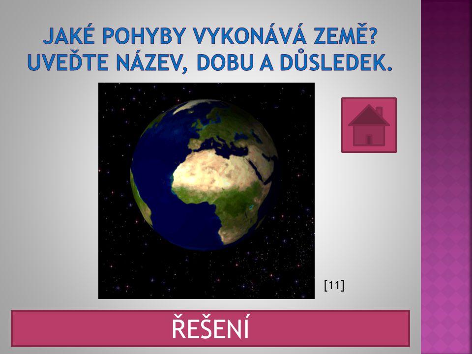 A B C A = zemská kůra, B = zemský plášť, C = zemské jádro ŘEŠENÍ [10]