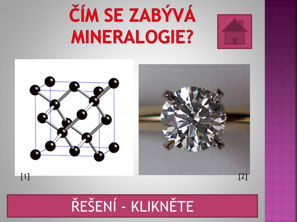 [1][2] Je to věda o minerálech = nerostech.
