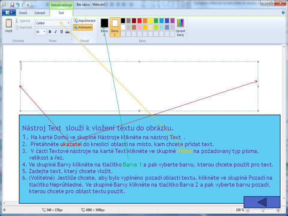 Nástroj Text slouží k vložení textu do obrázku. 1. Na kartě Domů ve skupině Nástroje klikněte na nástroj Text. 2. Přetáhněte ukazatel do kreslicí obla