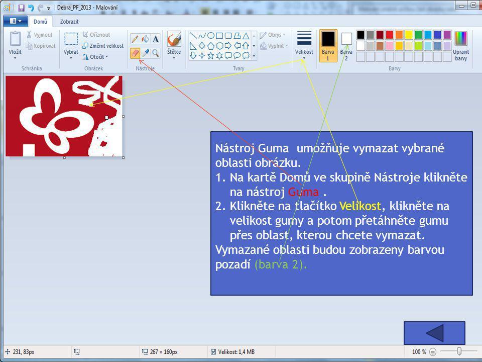 Nástroj Guma umožňuje vymazat vybrané oblasti obrázku. 1. Na kartě Domů ve skupině Nástroje klikněte na nástroj Guma. 2. Klikněte na tlačítko Velikost