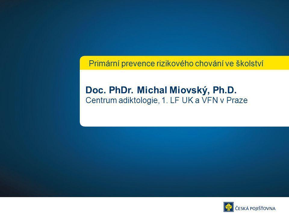 Doc.PhDr. Michal Miovský, Ph.D. Centrum adiktologie, 1.