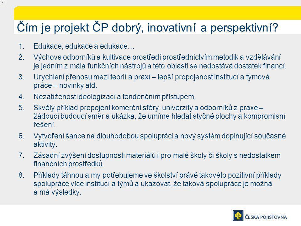 Čím je projekt ČP dobrý, inovativní a perspektivní.