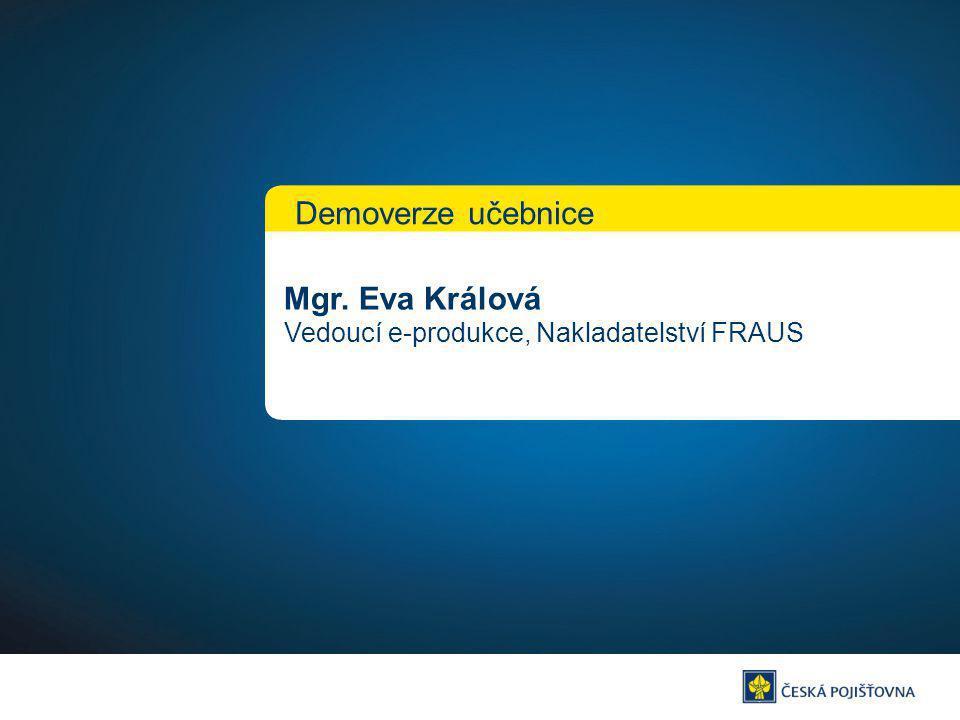 Mgr. Eva Králová Vedoucí e-produkce, Nakladatelství FRAUS Demoverze učebnice
