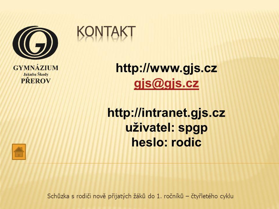 http://www.gjs.cz gjs@gjs.cz http://intranet.gjs.cz uživatel: spgp heslo: rodic Schůzka s rodiči nově přijatých žáků do 1.