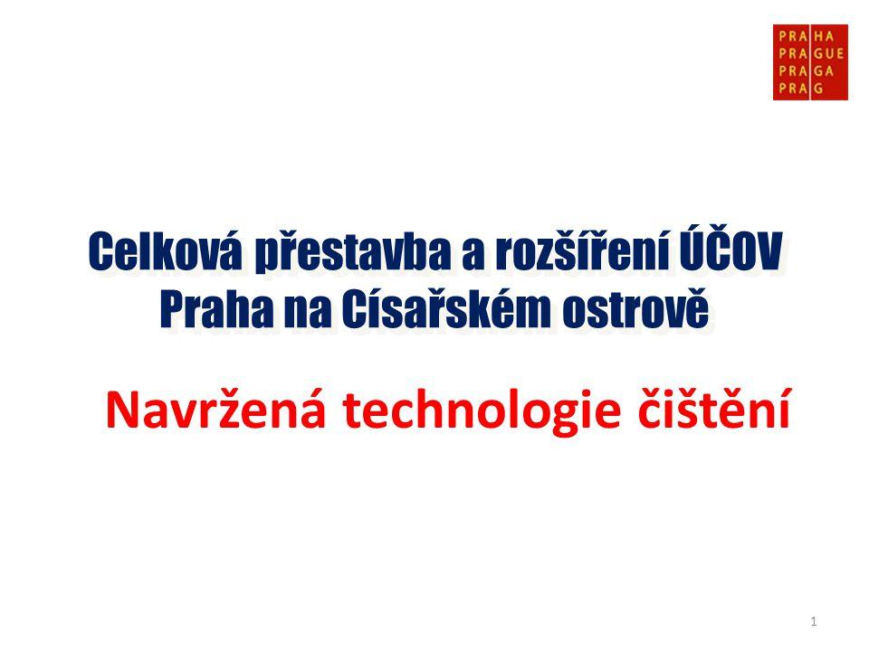 Navržená technologie čištění Celková přestavba a rozšíření ÚČOV Praha na Císařském ostrově 1