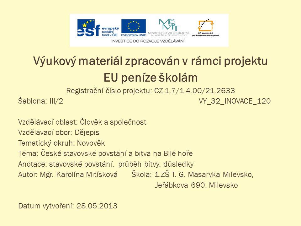 Výukový materiál zpracován v rámci projektu EU peníze školám Registrační číslo projektu: CZ.1.7/1.4.00/21.2633 Šablona: III/2VY_32_INOVACE_120 Vzděláv